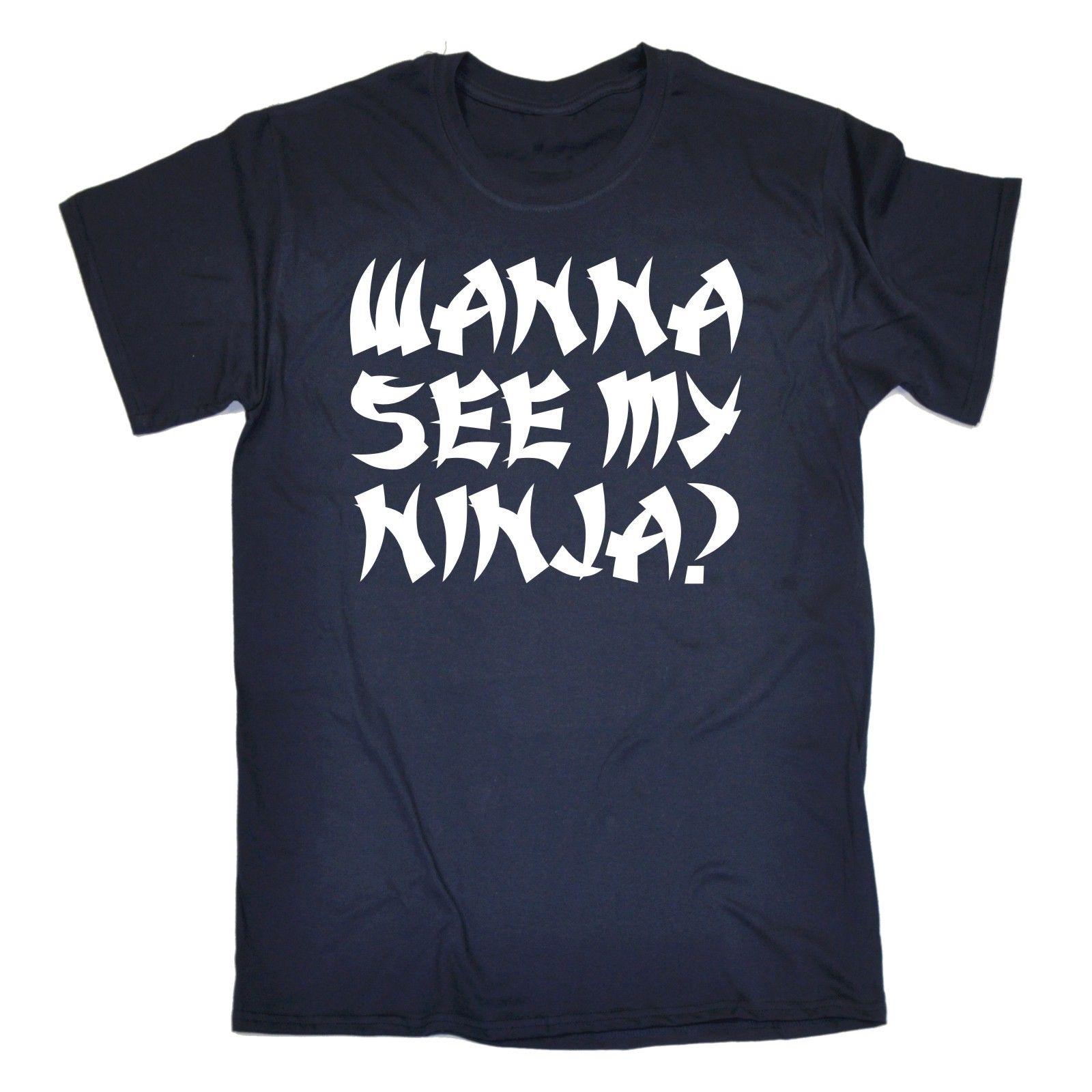 Wanna See My Ninja T-SHIRT Fancy Dress Humour Flip Warrior Funny Birthday Gift O-Neck Tops T Shirts MenS T-Shirt 2018 Newest