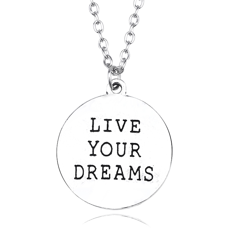 Classical Silver Round Enamel Pendants Necklaces LIVE YOUR DREAMS Inspirational Necklace Creative New Jewelry Direct Marketing