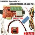 Модернизированный KQCPET6 4 в 1 Многофункциональный Ноутбук И Настольный ПК Универсальный Диагностический Тест Отладки поддержка PCI, PCI-E, LPC, Mini PCI-E