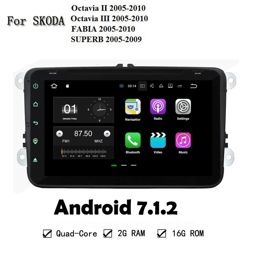 2GB RAM Android 7.1.2 Stereo GPS Navi For Skoda Octavia II 2005-2010 Octavia III 2005-2010 FABIA 2005-2010 SUPERB 2005-2009
