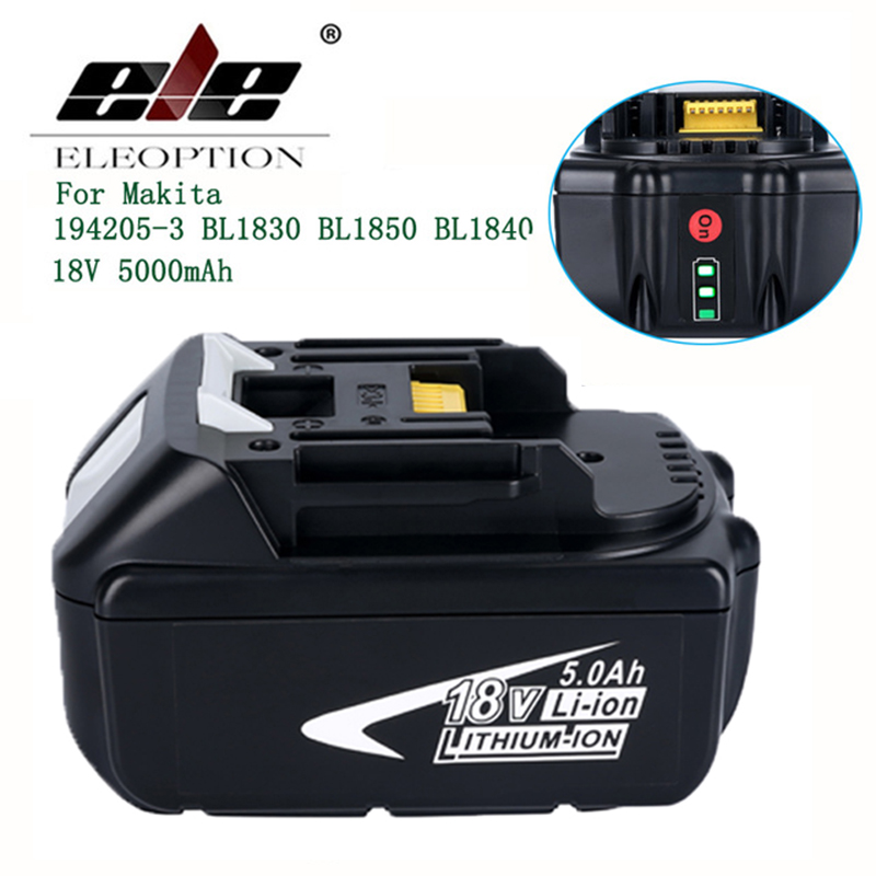 ELE ELEOPTION Full 5000mAh 18V with LED Indicator Li-ion Battery for Makita BL1850 BL1830 BL1840 194205-3 Battery bl1840 electric drill battery 18v 4000mah for makita 194205 3 194309 1 bl1845 bl1830 bl1445 bl1460 18v 4 0ah li ion battery