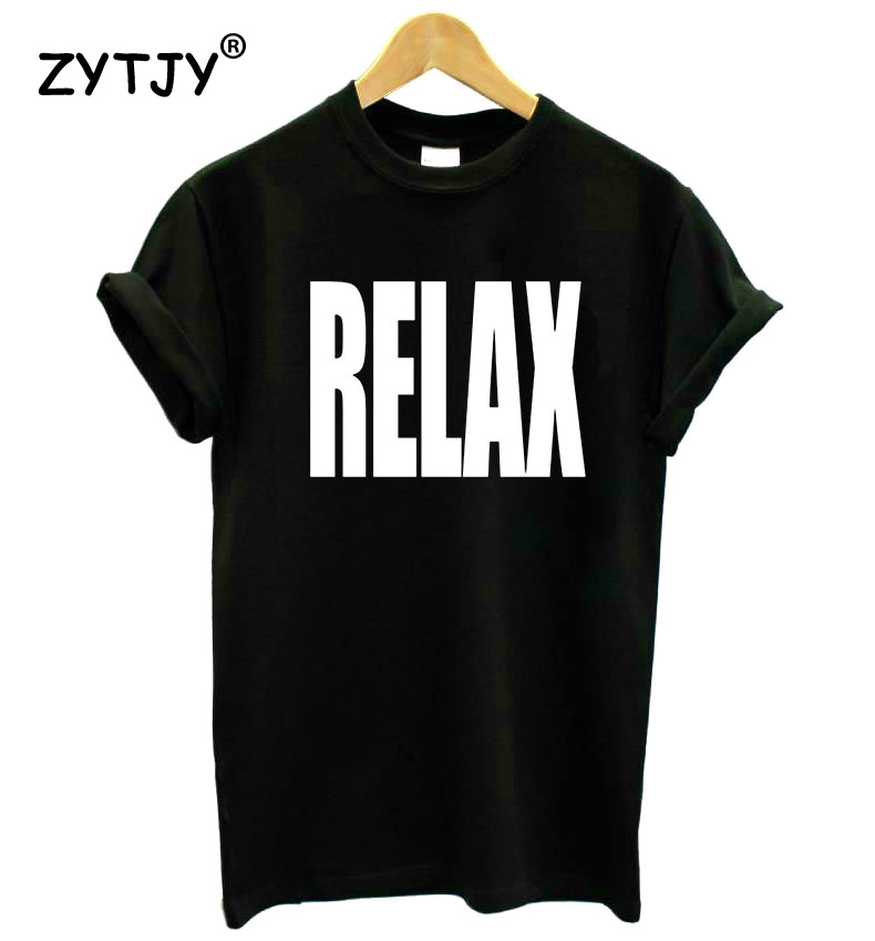 Women Tshirt RELAX Letters Print Cotton Casual Funny Shirt For Lady White Black Top Tee Harajuku Hipster Drop Ship ZT203-111