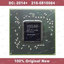 DC: 2014 + 100 ٪ الأصلي جديد 216 0810084 IC رقاقة 216 0810084 بغا شرائح شحن مجاني