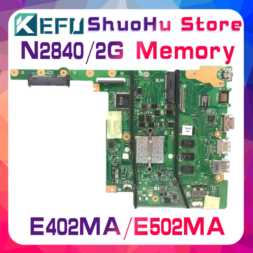 KEFU For ASUS E402MA E502MA N2840 2GB Memory laptop motherboard tested 100% work original mainboardKEFU For ASUS E402MA E502MA N2840 2GB Memory laptop motherboard tested 100% work original mainboard
