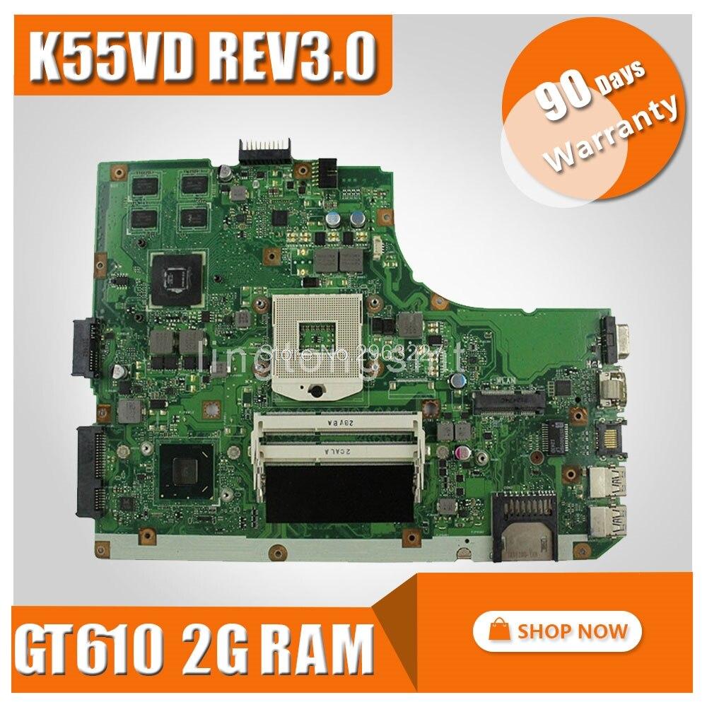 Original for ASUS K55VD Motherboard K55VD Rev 3.0 GeForce 610M DDR3 With 2G Ram HM76 Chipset 100% Test free shipping original k55v a55v k55vd motherboard main board rev 3 1 gt610m 2g n13m ge1 s a1 100