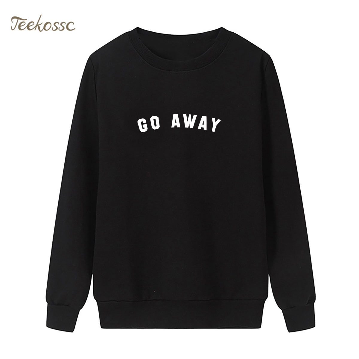 Go Away Sweatshirt Print Hoodie New Brand Winter Autumn Women Lasdies Pullover Loose Fleece Streetwear Hipster Black Sportswear