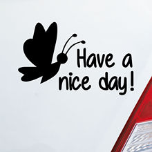 15*10cm Have a nice day Cute And Interesting Fashion Car  Sticker Decals Vinyl Hobby Bumper