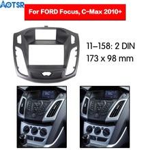 2 din автомобильное радио фасции рамка Комплект для FORD Focus C-Max 2010+ Отделка приборной панели Переходная панель стерео аудио рамка Dash крепление DVD CD