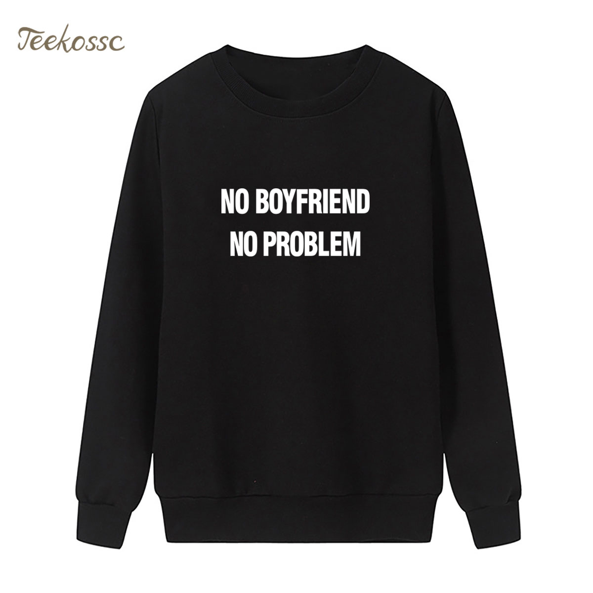 NO BOYFRIEND NO PROBLEM Letters Print Sweatshirt Black Hoodie 2018 Winter Autumn Women Lasdies Pullover Fleece Warm Streetwear