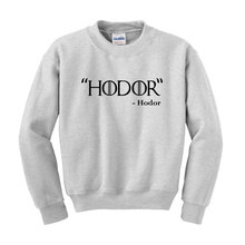 Game of Thrones HODOR Slogan Sweatshirt Funny Quote Geek Chic Nerd TV Show Joke-E505
