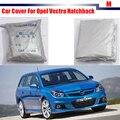 Tampa do carro Tampa de Proteção UV Ao Ar Livre Anti Chuva Neve Sol Resistente À Poeira Para Opel Vectra Hatchback