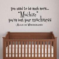 Алиса в стране чудес настенные вы привыкли быть намного больше muchier вы потеряли свой muchness Детская комната Декор 38 см x 86.4 см