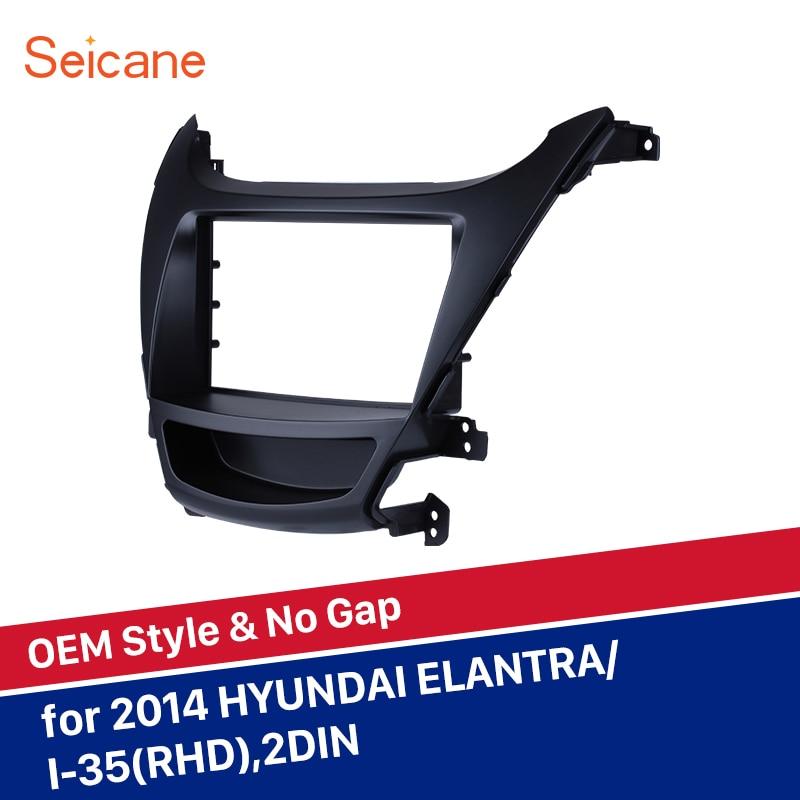 Seicane cadre autoradio Fascia pour 2014 HYUNDAI ELANTRA I-35 RHD 2Din plaque panneau de réaménagement dans Indash lecteur DVD couverture kit d'outils pour habillage