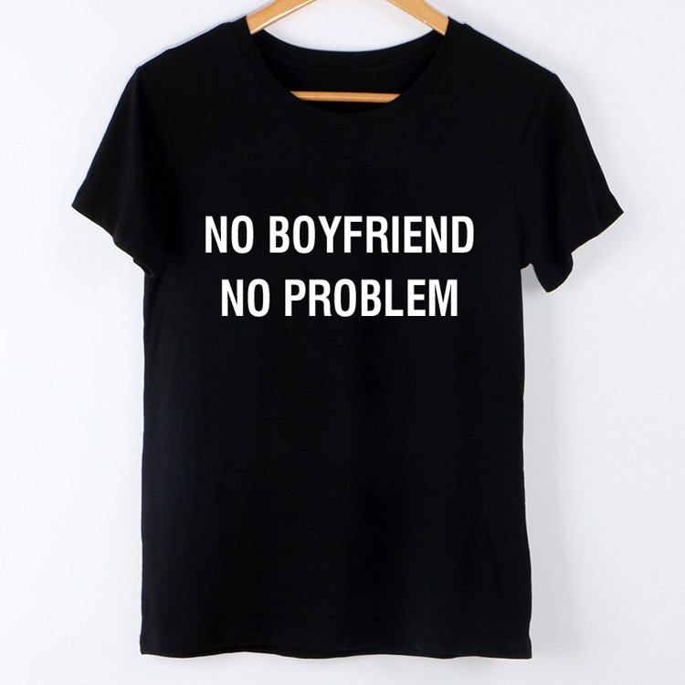 HTB1VVAFLVXXXXXVXFXXq6xXFXXXF - NO BOYFRIEND NO PROBLEM T Shirt Women Tops Casual