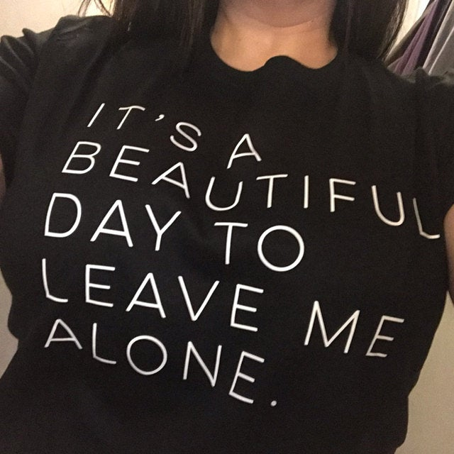 It's a beautiful day to leave me alone Women tshirt Cotton Casual Funny t shirt For Lady Yong Girl Top Tee Hipster Tumblr S-156 4