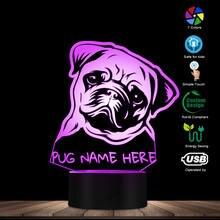 CUSTOM ชื่อ Pug ภาพ LED Night Light Pug Dog 3D LED ภาพลวงตาสำหรับเด็กโคมไฟตั้งโต๊ะเปลี่ยนสีสุนัขคนรักของขวัญ