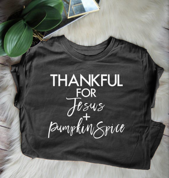 d5986c7f Summer Stylish Quality Cotton Tee Thankful For Jesus and Pumpkin Spice T  Shirt Christian Harajuku Tops Slogan Trendy Outfits -in T-Shirts from  Women's ...