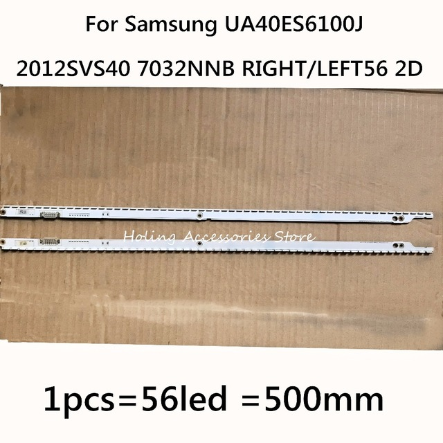 500 Mm LED Backlight Lampu Strip 56 LED untuk Samsung UA40ES6100J Samsung 2012SVS40 7032NNB Kanan/LEFT56 2D REV1.1 120317 2 Pcs