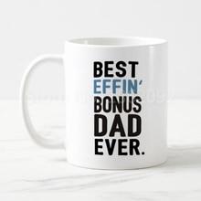 1480df578 Funny Best Effin Bonus Dad Ever Coffee Mug Tea Cup Ceramic