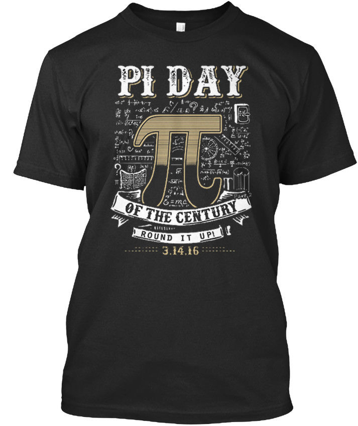 Pi Day Of The Century - Round It Up! 3.14.16 Premium Tee T-Shirt ...