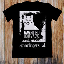WANTED DEAD&ALIVE SCHRODINGERS CAT UNISEX T-SHIRT MenS T-Shirts Summer Style Fashion Swag Men T Shirts. Classic