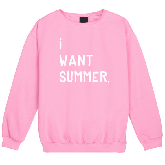 i want summer Sweatshirt Casual Tumblr Hooded Funny Crewneck Hipster Women/Men Graphic Letter Pink Top Spring Fashion Outfits