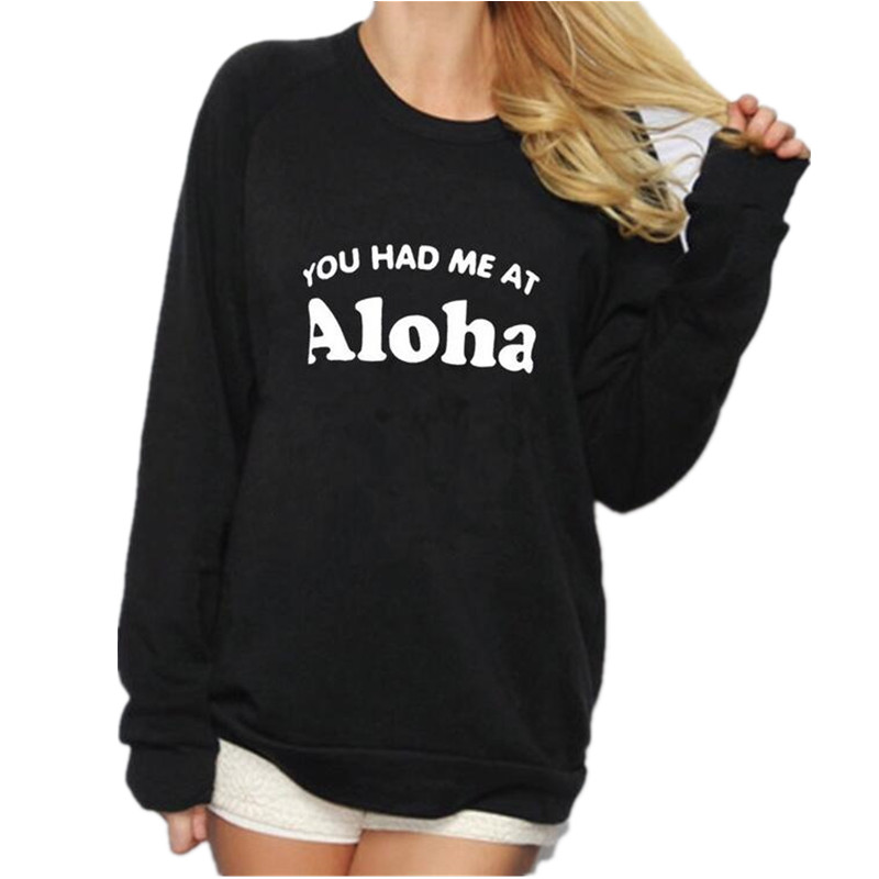 Fashion harajuku sweatshirt you YOU AND ME AT ALOHA letter print crewneck Pullover 2017 spring women long sleeved loose hoodies ...