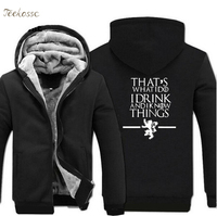 Game of Thrones Hoodies Sweatshirt That's What I Do I Drink and I know Things Hoodies Winter Thick Zipper Men Male Sweatshirts