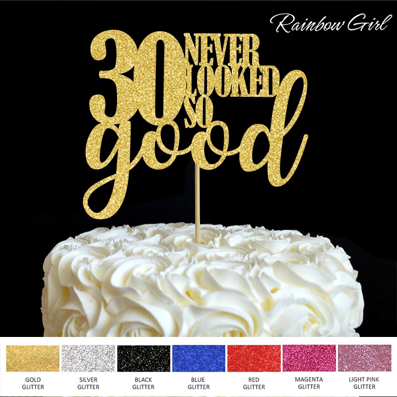 30 Never Looked So Good Cake Toppers 30th Birthday Party Decor Many Colors Glitter Picks Decorations Supplies Accessory In Decorating