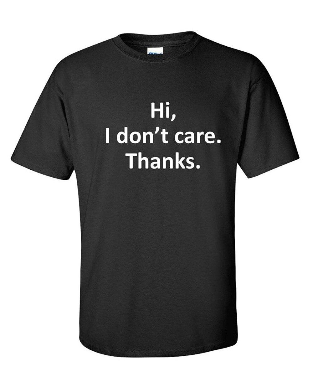 Новый бренд одежды мужчины футболка Hi I Dont Care спасибо сарказм Прохладный подарок утверждал графические очень Забавные футболки