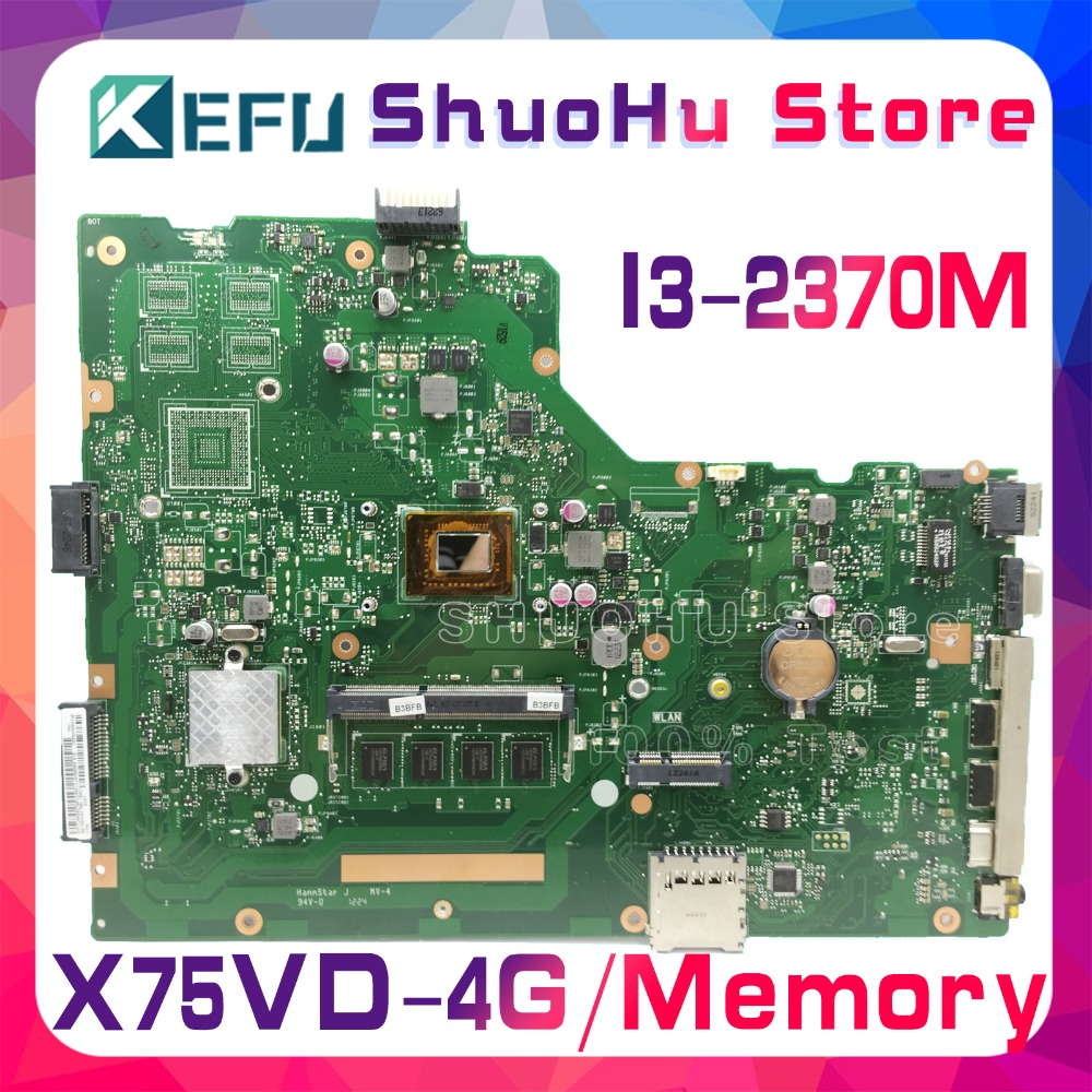 SHELI For ASUS X75A X75VD X75V X75VC X75VB R704V 4GB Memory I3-2370M CPU laptop motherboard tested 100% work original mainboard free shipping original x75a x75vd laptop motherboard main board mainboard 2g ram memory 100