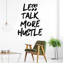 Creative less talk more hustle Wall Art Decal Sticker Mural Waterproof Decals Decoration Murals
