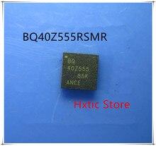10pcs BQ40Z555RSMR BQ40Z555  40Z555  QFN-32 IC