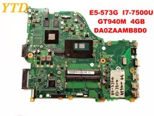 Original for ACER E5-573G laptop motherboard E5-573G I7-7500U GT940M 4GB DA0ZAAMB8D0 tested good free shipping