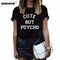 2017 Women T shirt Summer Tops CUTE BUT PSYCHO O Neck Womens Tee Shirt Femme Camiseta Mujer