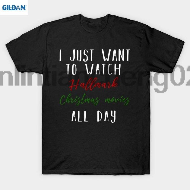 GILDAN Christmas Gifts I just want to watch hallmark Christmas movies all day T Shirt