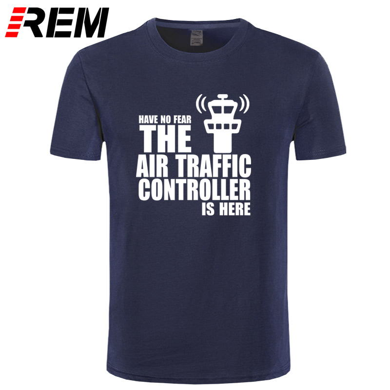 REM Have No Fear The Air Traffic Controller Is Here T Shirt Novelty Funny T-shirt Mens Clothing Short Sleeve Camisetas Tops Tees