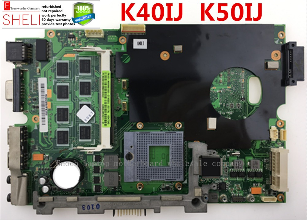 K50IJ K40IJ K60IJ motherboard for ASUS laptop main board intel GL40 chipset 2GB RAM onboard,REV:2.1 SHELI store 60days warranty. недорго, оригинальная цена