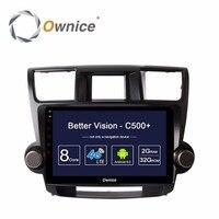 Ownice C500 + android автомобильный dvd радио мультимедийный плеер для Toyota HIGHLANDER 2008 2009 2010 2011 2012 2013 gps поддержка 4G сим карта