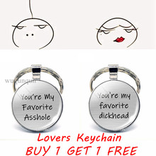 "You're My Favorite Dickhead "" Funny Lovers Key Chain Glass Cabochon Couple Keychain Boyfriend Girlfriend Valentine Gift(China)"