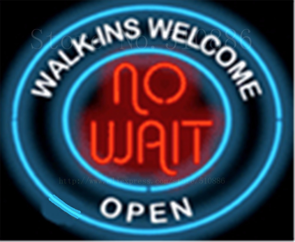 No Wait Walk Ins Welcome Glass Tube Neon Sign Handcrafted Salon Beer ...