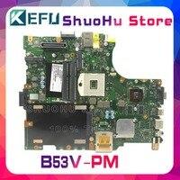 Kefu asus b53v b53av b53a b53 N13M-NS-S-A2 노트북 마더 보드는 100% 작동 원래 메인 보드를 테스트했습니다.