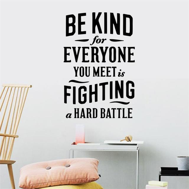 Be Kind For Everyone Is Fighting A Hard Battle Home Decor Wall Stickers  Walls Vinyl Removable