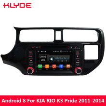 KLYDE Android 8.0 7.1 6.0 Octa Core 4G WIFI 4GB RAM 32GB ROM BT Car DVD Multimedia Player Stereo For KIA K3 RIO Pride 2011-2014