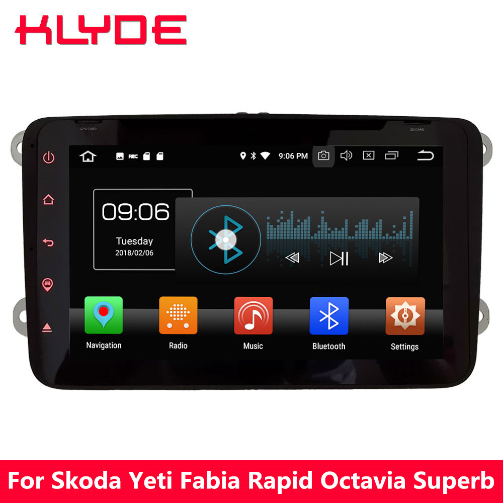 KLYDE 8 4 г Android 8 Octa Core 4 ГБ Оперативная память 32 ГБ Встроенная память dvd-плеер автомобиля радио для skoda Yeti Fabia Rapid Octavia Superb Praktik Roomster