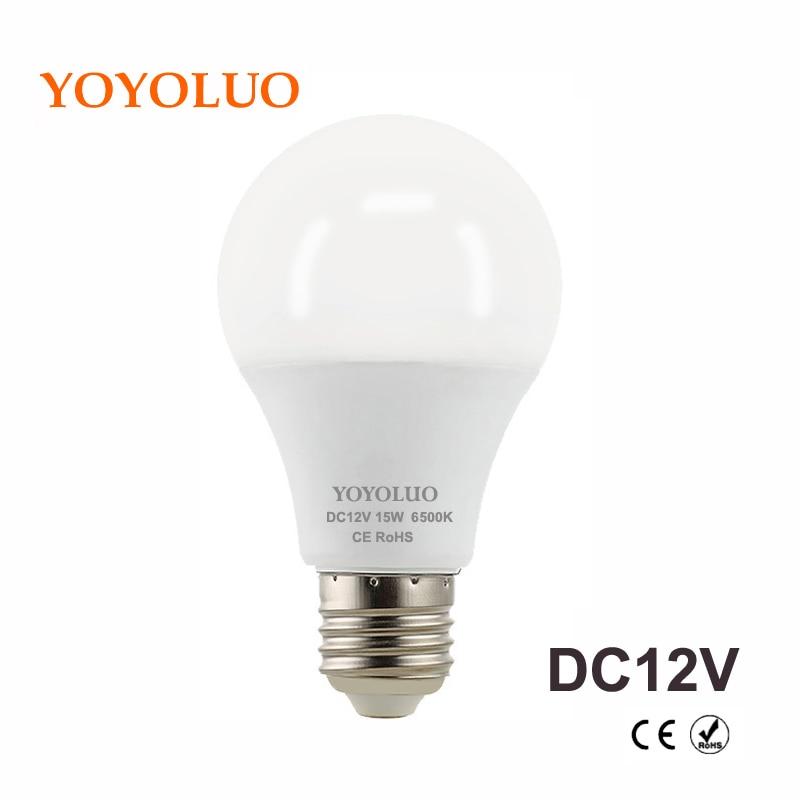 YOYOLUO E27 LED Bulb Lights 3W 6W DC 12V Led Lamp 9W 12W 15W Energy Saving Lampada 12 Volts Led Light Bulbs for Outdoor Lighting-in LED Bulbs & Tubes from Lights & Lighting