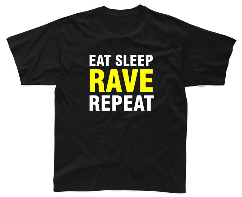 New T Shirts Funny Tops Tee Shirt EAT SLEEP RAVE REPEAT Mens T-Shirt S-3XL Neon Printed Dance Party Top