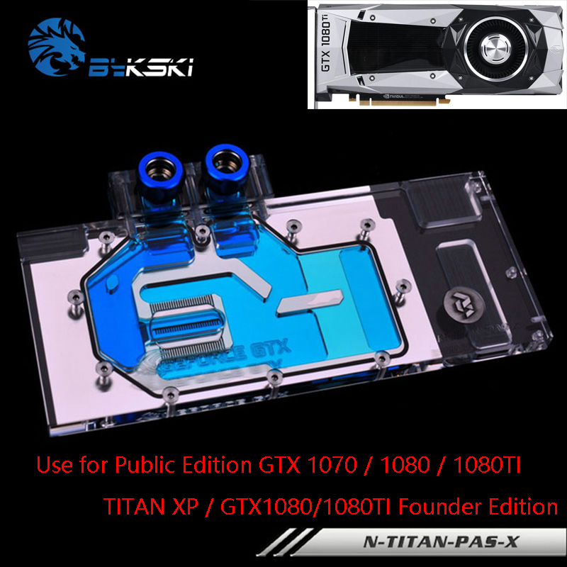 Bykski Full Cover Graphics Card Water Cooling Block use for Public Version TITAN XP/X-Pascal GTX1070/1080/1080TI Founder Edition