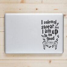 Я торжественно Swear Цитата ноутбука Стикеры для Apple наклейка на MacBook Pro Air retina 11 12 13 14 15 дюймов Mac книга кожи тетрадь