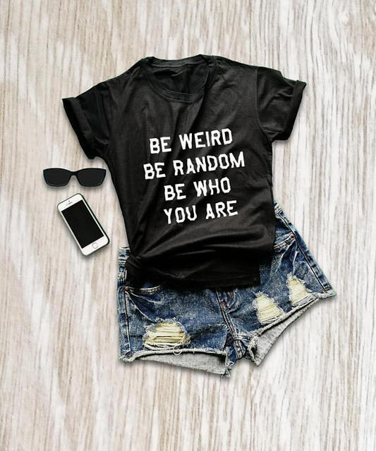 371f71274 Summer Casual Funny Graphic Tees Be Weird Be Random Be Whi You Are T-Shirt